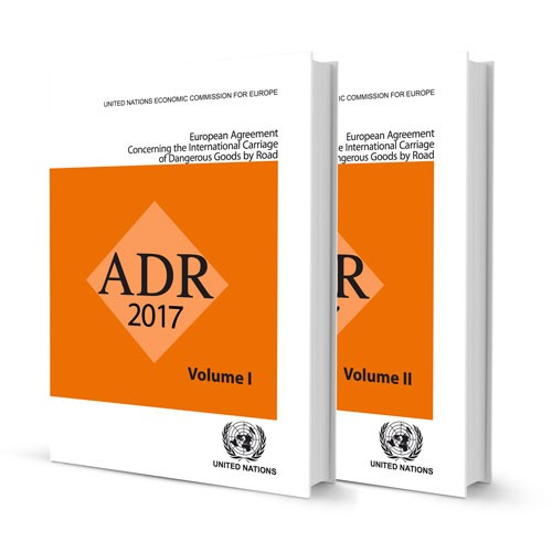 ADR 2017 - European Agreement Concerning the International Carriage of Dangerous Goods by Road
